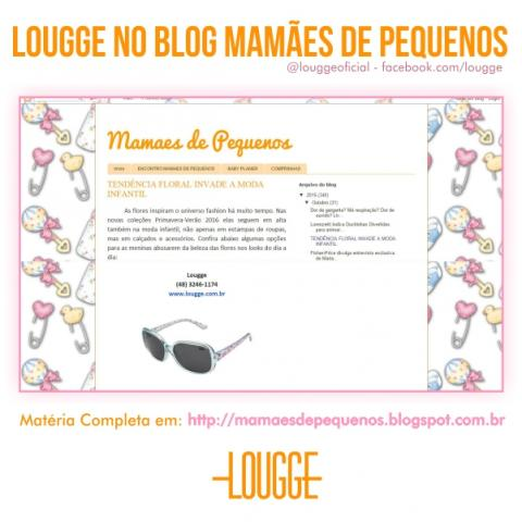 Lougge no Blog Mamães de Pequenos