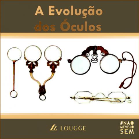 #louggeBlog A evolução do óculos