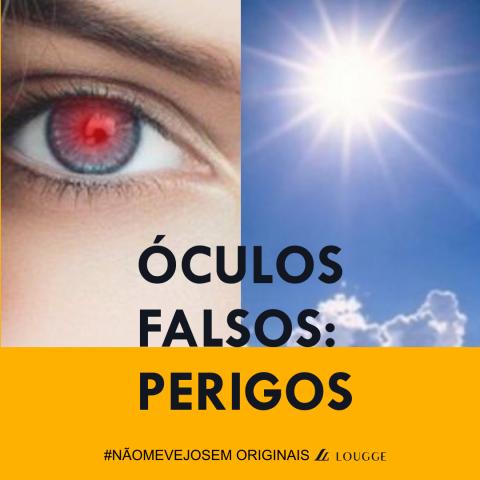 #louggedicas Óculos falsos: PERIGOS