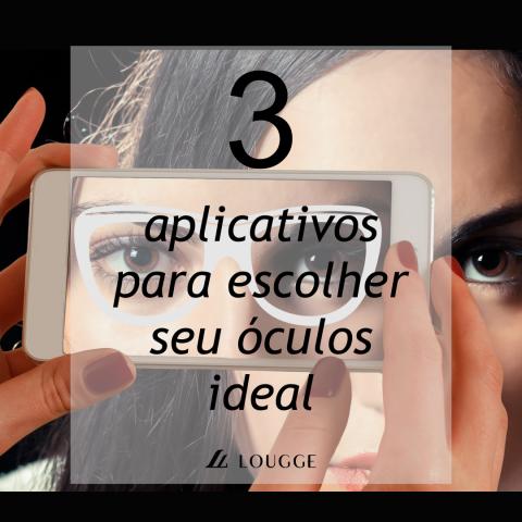 3 apps para escolher seus óculos ideal