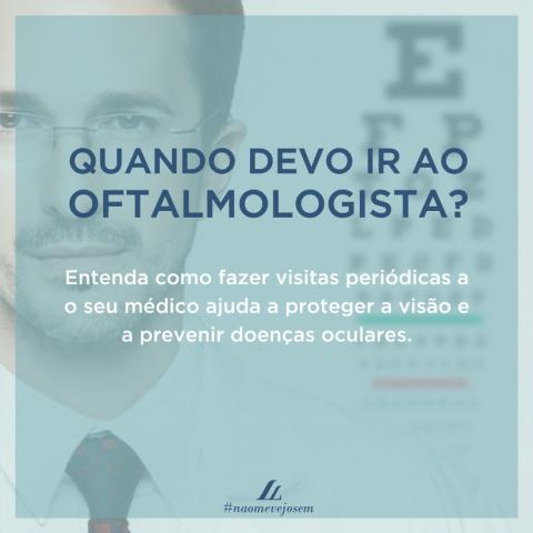 Com qual frequência devo ir a um oftalmologista?