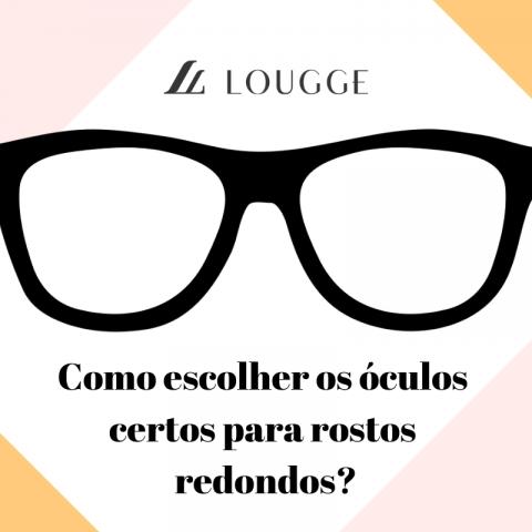 Guia de Formatos de Rostos da Lougge – Como escolher os óculos certos para rostos redondos?