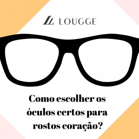 Guia de Formatos de Rostos da Lougge – Como escolher os óculos certos para rostos coração?
