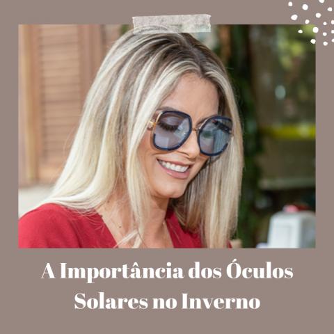 A Importância dos Óculos Solares no Inverno